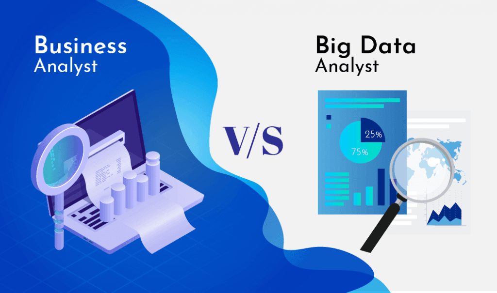 Business Analyst Vs Big Data Analyst