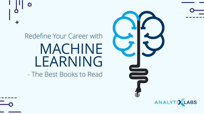 Redefine your Career with Machine Learning- The Best Books